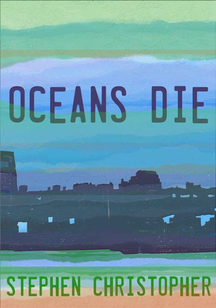 """Oceans Die"" Book Cover with author Stephen Christopher"